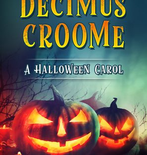 the-legend-of-decimus-croome-haloween-carol